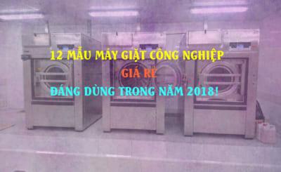 12 mẫu máy giặt công nghiệp giá rẻ đáng dùng trong năm 2018