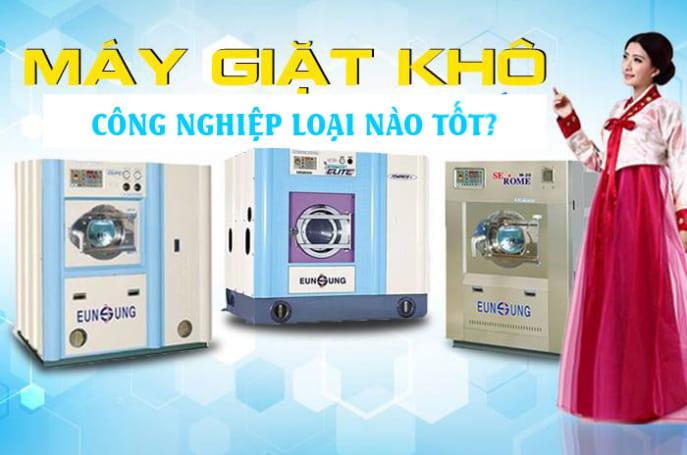 máy giặt khô công nghiệp loại nào tốt