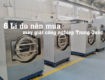 Mua máy giặt công nghiệp Trung Quốc
